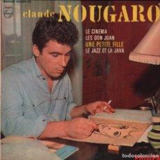 Discos de vinilo: CLAUDE NOUGARO - LE CINEMA / LES DON JUAN / UNE PETITE FILLE ...EP PHILIPS RF-2847. Lote 93236090
