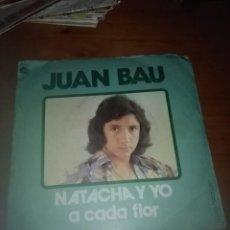 Discos de vinilo: JUAN BAU. NATACHA Y YO. A CADA FLOR. MB2. Lote 93245570