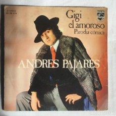 Discos de vinilo: ANDRES PAJARES GIGI EL AMOROSO Y EL PREGONERO SINGLES 1974 PHILIPS. Lote 93270835