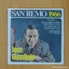 Discos de vinilo: JOSE GUARDIOLA - SAN REMO 1966 - DIO COME TI AMO / LA VIDA ES ASI - SINGLE. Lote 93282383