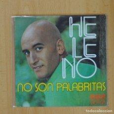 Discos de vinilo: HELENO - NO SON PALABRITAS / CARITA LINDA Y TRISTE - SINGLE. Lote 93282974