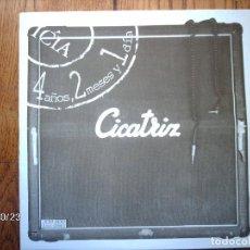 Discos de vinilo: CICATRIZ - 4 AÑOS, 2 MESES Y 1 DIA . Lote 93288770