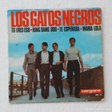Discos de vinilo: LOS GATOS NEGROS - EP - TU ERES ESO/RING DANG DOO/TE ESPERABA/MARIA LOLA (VERGARA1965). Lote 93297200