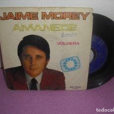 Discos de vinilo: JAIME MOREY - EUROVISION 1972 * AMANECE + VOLVERA * / BELTER - AÑO 1972. Lote 111802667