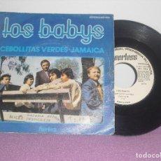 Discos de vinilo: LOS BABYS - CEBOLLITAS VERDES + JAMAICA / PEERLESS VINILO PROMOCIONAL - AÑO 1975. Lote 156873725