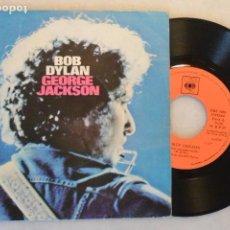 Discos de vinilo: SINGLE BOB DYLAN GEORGE JACKSON. CBS 1971. Lote 93388430