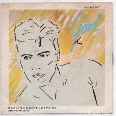 Discos de vinilo: ROBERT GÖRL - DARLING DON'T LEAVE ME (AMOR NO ME DEJES) - SINGLE PROMO RCA VICTOR - ESPAÑA 1984. Lote 93390190