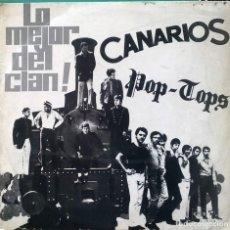 Discos de vinilo: CANARIOS/ POP-TOPS. LO MEJOR DEL CLAN! BARCLAY-SONOPLAY, SPAIN 1968 LP ORIGINAL (POKORA). Lote 93396625