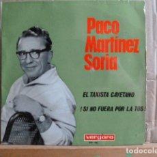 Discos de vinilo: PACO MARTINEZ SORIA -TAXISTA CAYETANO -Y OTRA. Lote 93463825