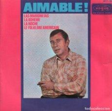 Discos de vinilo: AIMABLE - LAS MARIONETAS / LA BOHEME / LA NOCHE / LE FOLKLORE AMERICAIN / EP DE 1966 RF-2862 . Lote 93565255