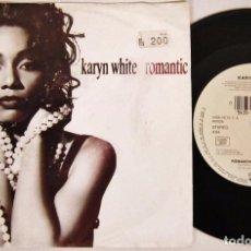 Discos de vinilo: KARYN WHITE - ROMANTIC / 2 VERSIONES - SINGLE - WB 1991 GERMANY. Lote 93594235