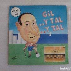 Discos de vinilo: GIL..Y TAL ..Y TAL, THE PILILOS, MAXI-SINGLE EDICION ESPAÑOLA 1991, DISCOS ASPA. Lote 93595325