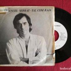 Discos de vinilo: JOAN MANUEL SERRAT, TEMPS ERA TEMPS (ARIOLA) SINGLE PROMOCIONAL - TAL COM RAJA. Lote 93602745