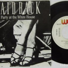 Discos de vinilo: LAID BACK - PARTY AT THE WHITE HOUSE - SINGLE A 2 CARAS - WEA 1987 SPAIN - PROMO. Lote 93703555