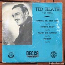 Discos de vinilo: TED HEATH - MARCHA DEL CIELO AZUL + 3 . SINGLE . DECCA ESPAÑA. Lote 93756010