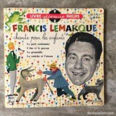 Discos de vinilo: FRANCIS LEMARQUE - LE PETIT CONDONNIER + 3 . SINGLE + LIBRETO CON CANCIONES Y CUENTOS . FRANCIA . Lote 93769195