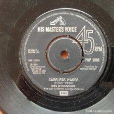 Discos de vinilo: DES O'CONNOR - CARELESS HANDS . SINGLE . 1980 UK. Lote 93776805