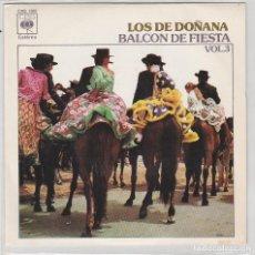 Discos de vinilo: LOS DE DOÑANA (BALCON DE FIESTA VOL.3) SANLUCAR SE VA AL ROCIO / SIEMPRE QUE DIGO SEVILLA (SINGLE 73. Lote 211529665