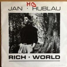 Discos de vinilo: JAN HUBLAU - RICH WORLD . SINGLE . 1987 BELGICA . Lote 93819140
