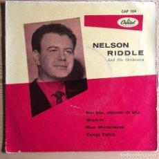 Discos de vinilo: NELSON RIDDLE - NEL BLU, DIPINTO DI BLU + 3 . SINGLE . 1958 HISPAVOX. Lote 93822585