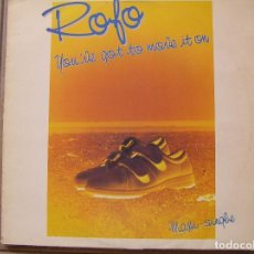 Disques de vinyle: ROFO – YOU'VE GOT TO MOVE IT ON - EPIC 1984 - MAXI - P -. Lote 93836375