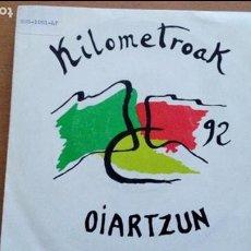 Discos de vinilo: KILOMETROAK 92 OIARTZUN SINGLE. Lote 93852390