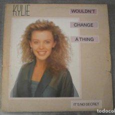Discos de vinilo: KYLIE MINOGUE - WOULDN'T CHANGE A THING 12'' DISCO DE VINILO. Lote 93861855