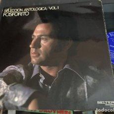 Discos de vinilo: FOSFORITO (SELECCION ANTOLOGICO VOL1) LP ESPAÑA 1971 GAT. (VIN-T). Lote 93871150