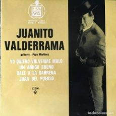 Discos de vinilo: JUANITO VALDERRAMA - YO QUIERO VOLVERME MALO + 3 . SINGLE . HISPAVOX FRANCIA . Lote 93907140