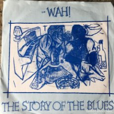 Discos de vinilo: WAH! -THE STORY OF THE BLUES . 1983 GERMANY. Lote 93909350