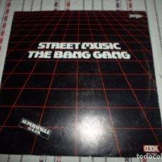 Discos de vinilo: STREET MUSIC THE BANG GANG. Lote 93933465