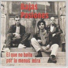 Discos de vinilo: BAJAS PASIONES / EL QUE NO BAILA POR LO MENOS MIRA (SINGLE PROMO 1991). Lote 93996860