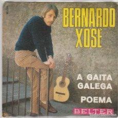 Discos de vinilo: BERNARDO XOSE / A GAITA GALEGA / POEMA (SINGLE 1970). Lote 94003080