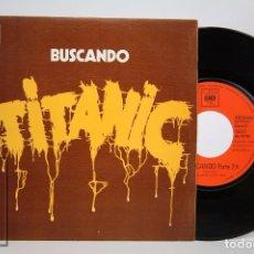 Discos de vinilo: DISCO SINGLE DE VINILO - TITANIC. BUSCANDO / SEARCHING - CBS, 1972. Lote 94023795