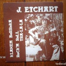 Discos de vinilo: J. ETCHART ( ETXART ) KLAXEN BORROKA + ROCK´N ROLL TRA-LA-LA - NIKO ETXART..... Lote 94049580