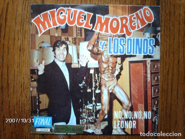 MIGUEL MORENO Y LOS DINOS - NO, NO, NO, NO + LEONOR (Música - Discos - Singles Vinilo - Grupos Españoles de los 70 y 80)