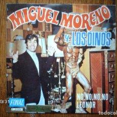 Discos de vinilo: MIGUEL MORENO Y LOS DINOS - NO, NO, NO, NO + LEONOR . Lote 94061780
