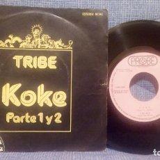 Discos de vinilo: SINGLE - TRIBE - KOKE PARTE 1 Y 2 - EDICIÓN ESPAÑOLA - EX. Lote 94085660