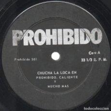 Discos de vinilo: CHUCHA LA LOCA EN PROHIBIDO CALIENTE Y MUCHO MÁS. Lote 94089320