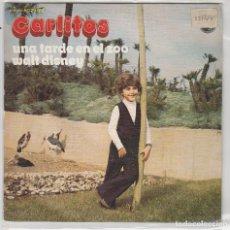 Discos de vinilo: CARLITOS / UNA TARDE EN EL ZOO / WALT DISNEY (SINGLE 1972). Lote 94097445