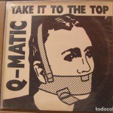 Discos de vinilo: Q-MATIC – TAKE IT TO THE TOP - ZYX RECORDS 1987 - MAXI - P -. Lote 94143665