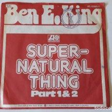 Discos de vinilo: BEN E. KING - SUPERNATURAL THING PART 1 & 2 - 1975 - SINGLE. Lote 94189105