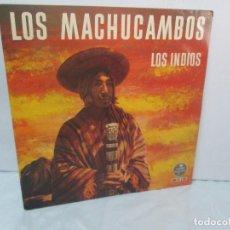 Discos de vinilo: LOS MACHUCAMBOS. LOS INDIOS. MAVOTAPE 1963. DISCO VINILO. VER FOTOGRAFIAS ADJUNTAS. Lote 94194165