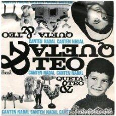 Discos de vinilo: QUETA & TEO, CANTEN NADAL (II) EP EDIGSA 1972. Lote 94203530