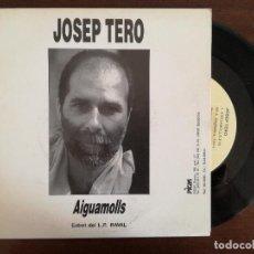 Discos de vinilo: JOSEP TERO, AIGUAMOLLS (PICAP) SINGLE PROMOCIONAL - RAVAL. Lote 94208900