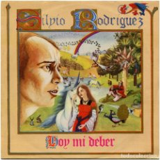 Discos de vinilo: SILVIO RODRÍGUEZ – HOY MI DEBER - SG PROMO SPAIN 1982 - MOVIEPLAY / AREITO 02.3297/4. Lote 94250075