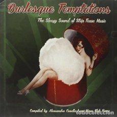 Discos de vinilo: LP + CD VARIOUS ARTISTS BURLESQUE TEMPTATIONS THE SLEAZY SOUND OF STRIP TEASE MUSIC VINILO + CD. Lote 94250170