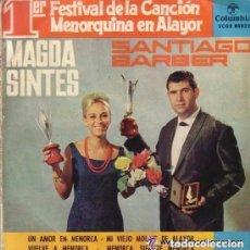 Discos de vinilo: MAGDA SINTES VUELVE A MENORCA / SANTIAGO BARBER UN AMOR EN MENORCA 1964 - EP COLUMBIA (SCGE 80822). Lote 94344898