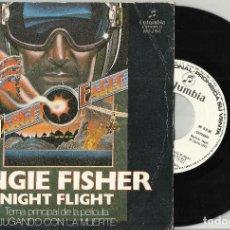 Discos de vinilo: ANGIE FISHER SINGLE PROMOCIONAL NIGHT FLIGHT ESPAÑA 1982 - B.S.O. JUGANDO CON LA MUERTE. Lote 94348370