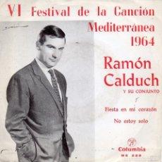 Discos de vinilo: RAMON CALDUCH - VI FESTIVAL CANCIÓN MEDITERRANEA 1964, SG, FIESTA EN MI CORAZON + 1, AÑO 1964. Lote 94359010